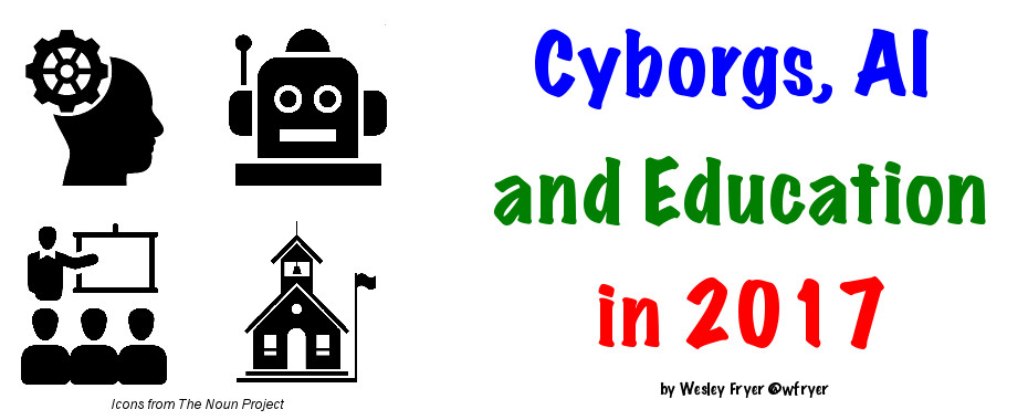 Cyborgs, AI and Education in 2017
