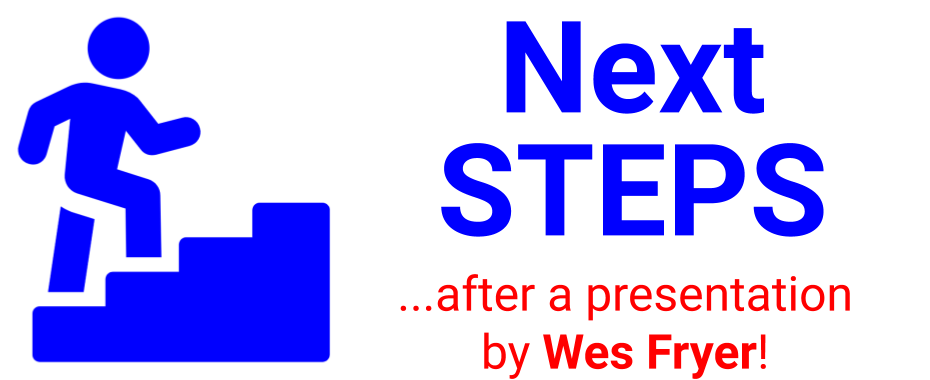 Next Steps after a Presentation by Wes Fryer